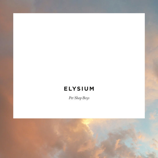 Pet Shop Boys: Elysium (Deluxe)