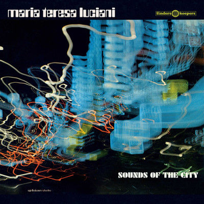 Maria Teresa Luciani: Sounds Of The City