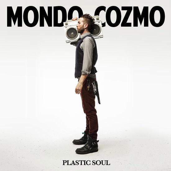 Mondo Cozmo: Plastic Soul