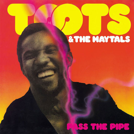 Toots & The Maytals: Pass The Pipe