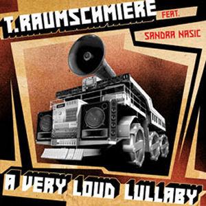 T.Raumschmiere: A Very Loud Lullaby