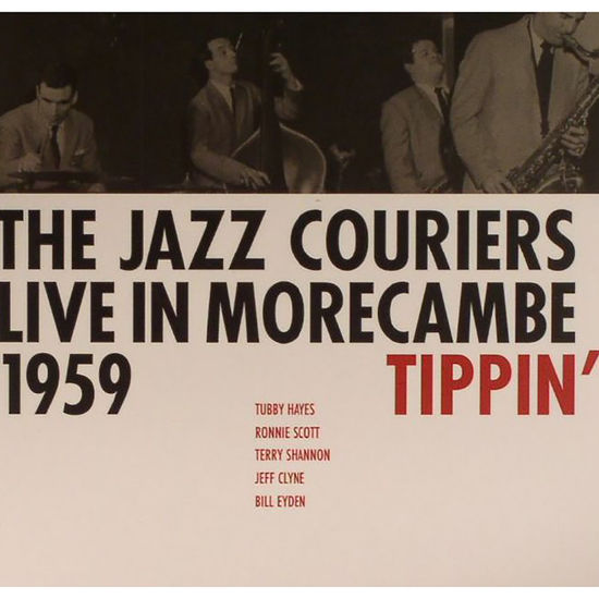 The Jazz Couriers: Live in Morecambe 1959 - Tippin'