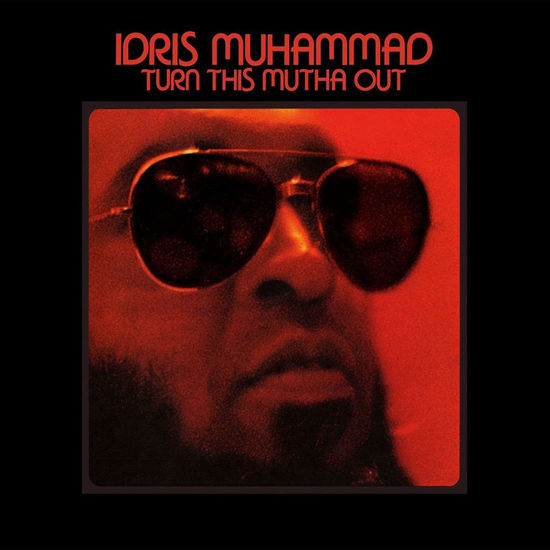 Idris Muhammad: Turn This Mutha Out