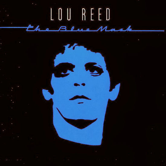 Lou Reed: The Blue Mask
