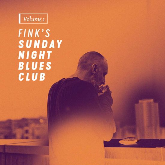 Fink: Fink's Sunday Night Blues Club, Volume 1
