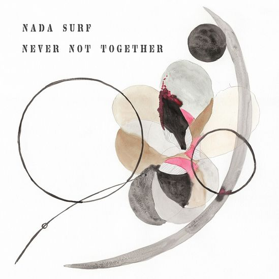 Nada Surf : Never Not Together: Black Vinyl
