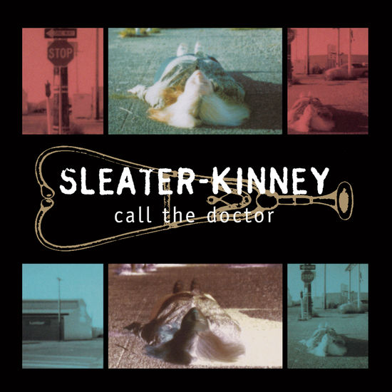 Sleater-Kinney: CALL THE DOCTOR