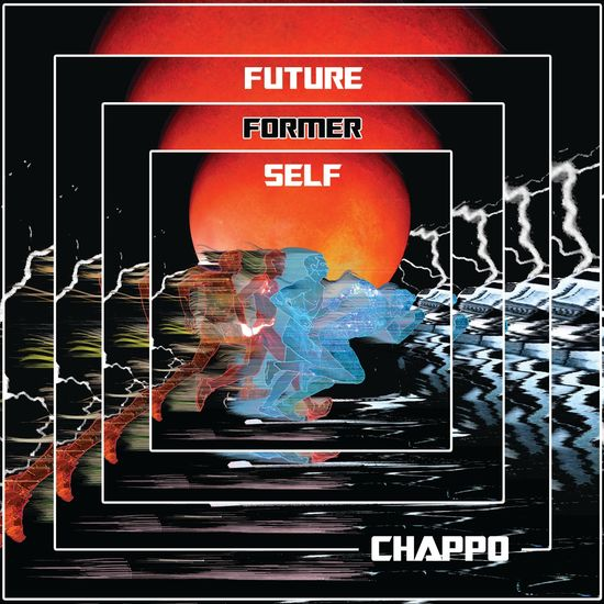 CHAPPO: Future Former Self: Signed