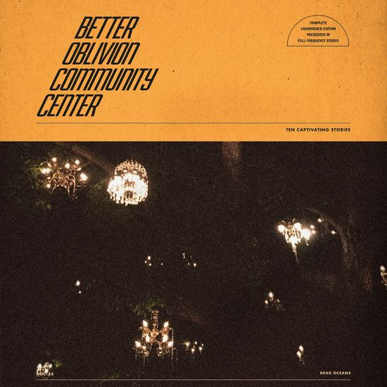 Better Oblivion Community Center: Better Oblivion Community Center
