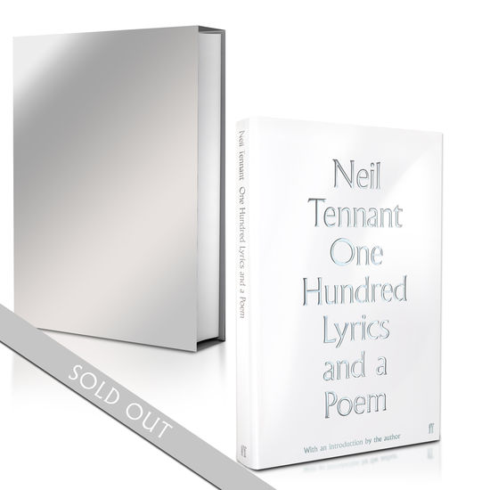 Neil Tennant: One Hundred Lyrics and a Poem Signed Exclusive Edition SOLD OUT
