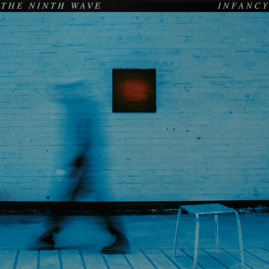 The Ninth Wave: Infancy