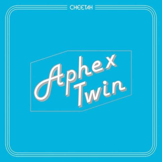 Aphex Twin: Cheetah EP