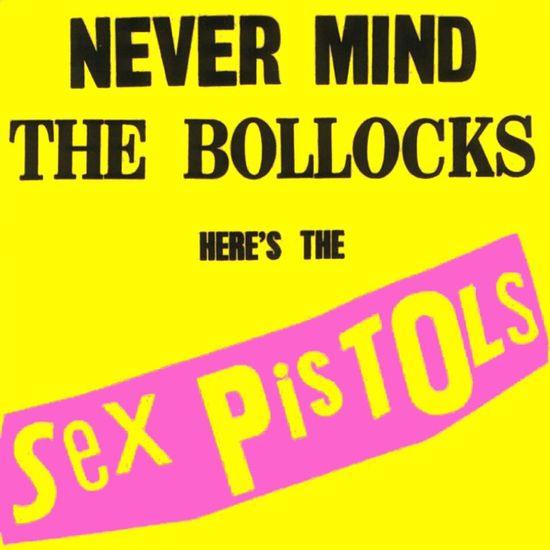 Sex Pistols: Never Mind The Bollocks, Here's The Sex Pistols
