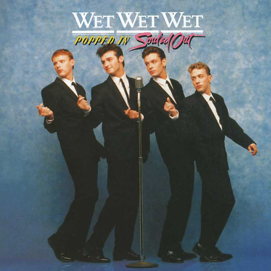 Wet Wet Wet: Popped In Souled Out