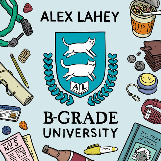 Alex Lahey: B-Grade University