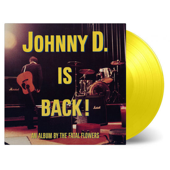 Fatal Flowers: Johnny D Is Back! Limited Edition Yellow Vinyl