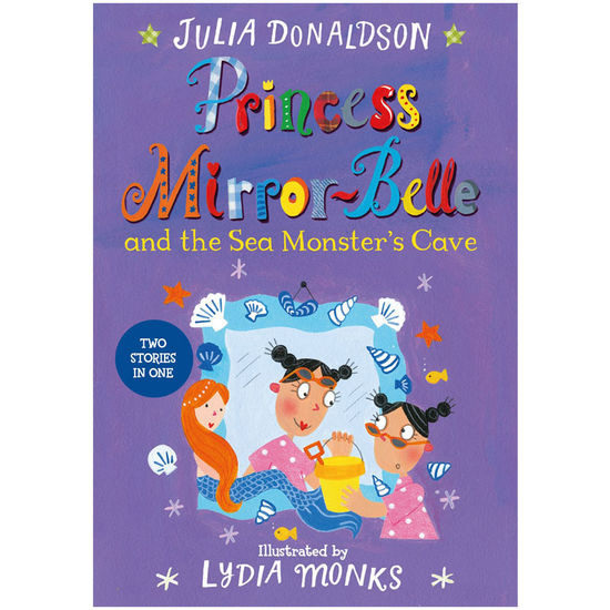 Julia Donaldson: Princess Mirror-Belle and the Sea Monster's Cave (Paperback)