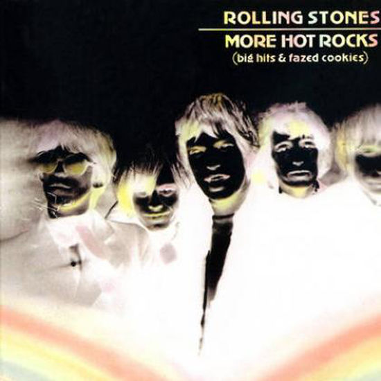 The Rolling Stones: More Hot Rocks (Big Hits & Fazed Cookies)
