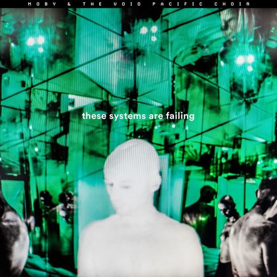 Moby & The Void Pacific Choir: These Systems Are Failing: Lenticular Sleeve