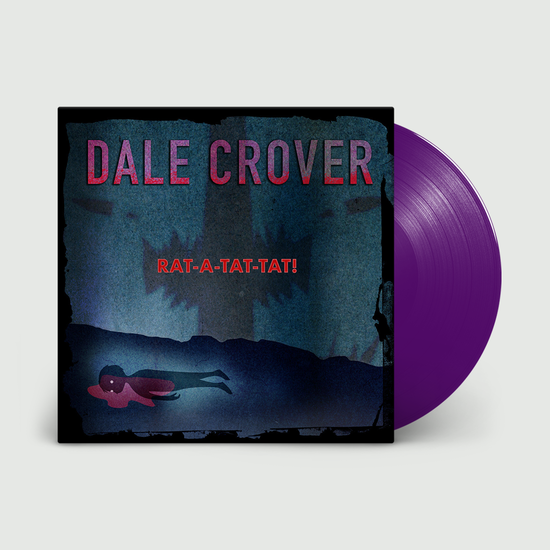 Dale Crover: Rat-A-Tat-Tat! Limited Edition Purple Vinyl + DL