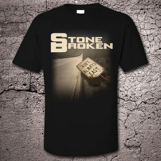 Stone Broken: Ain't Always Easy Tee