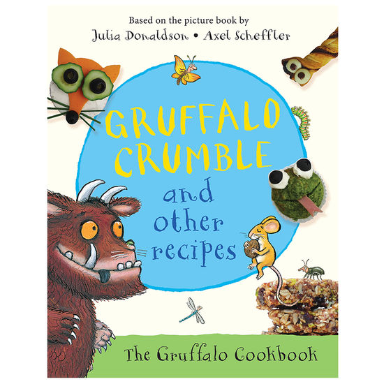 The Gruffalo: Gruffalo Crumble and Other Recipes