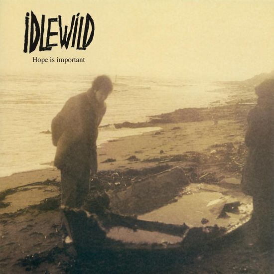 Idlewild: Hope Is Important