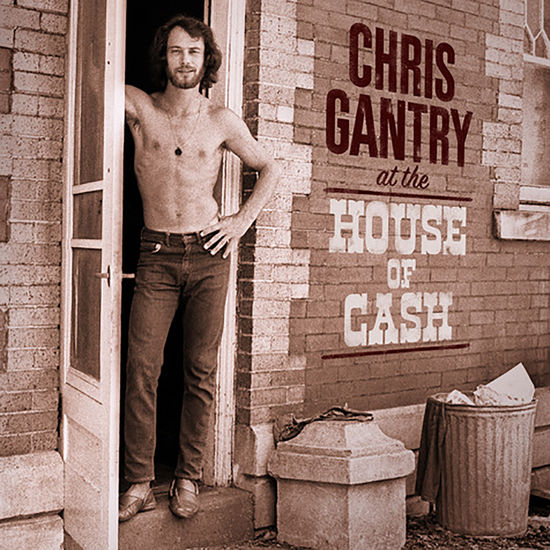 Chris Gantry: At the House of Cash