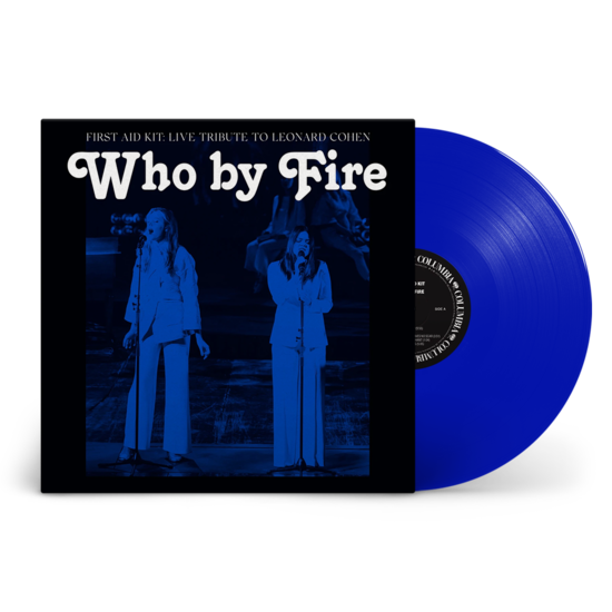 First Aid Kit: Who By Fire (Live Tribute To Leonard Cohen): Limited Edition Blue Vinyl