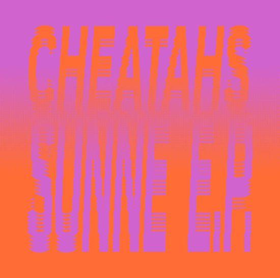 Cheatahs: Sunne EP