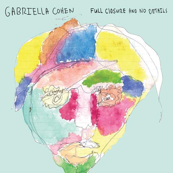 Gabriella Cohen: Full Closure and No Details