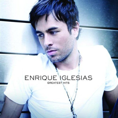 Enrique Iglesias : Greatest Hits