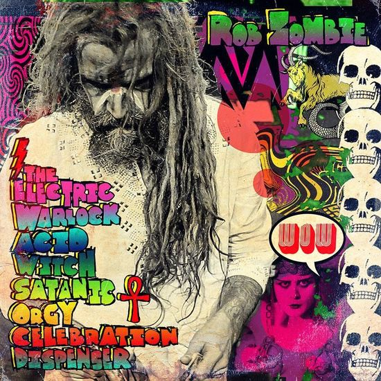 Rob Zombie: The Electric Warlock Acid Witch Satantic Orgy