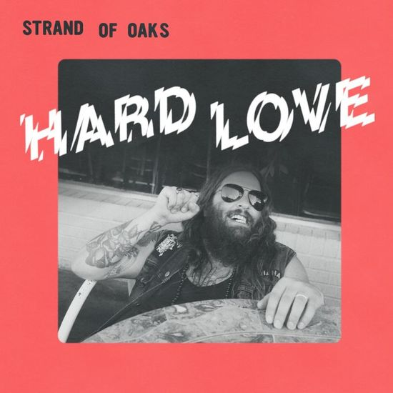 Strand of Oaks: Hard Love