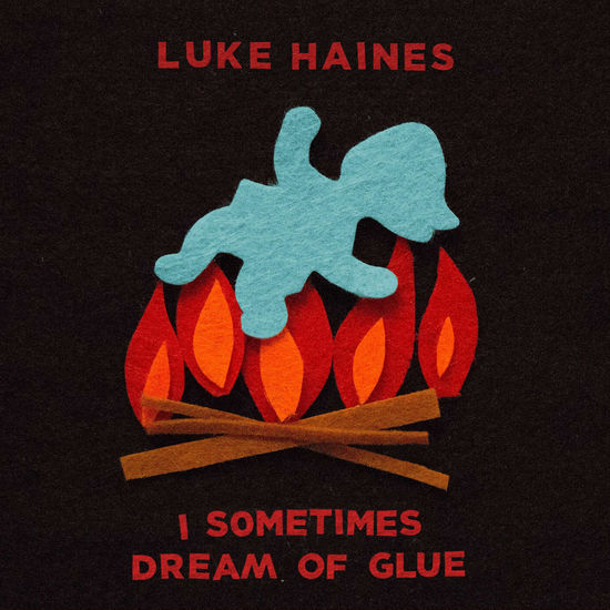 Luke Haines: I Sometimes Dream Of Glue: Limited Edition