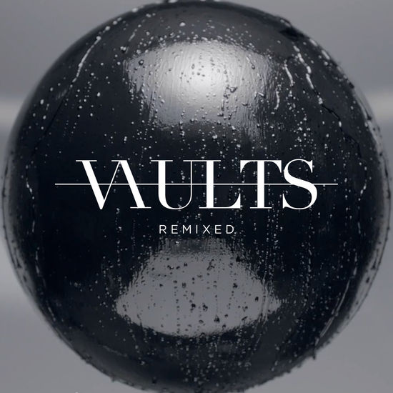 Vaults: Remixed 12'' Single
