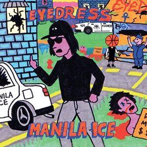 Eyedress: Manila Ice