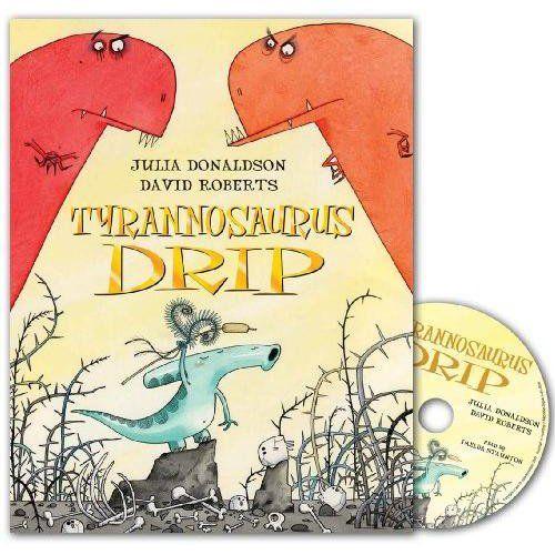 Julia Donaldson: Tyrannosaurus Drip (Paperback and CD)