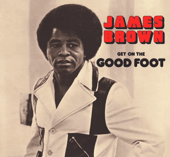 James Brown: Get On The Good Foot
