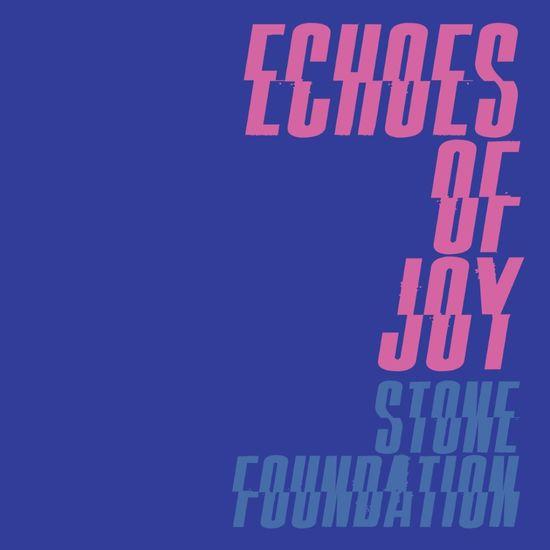 Stone Foundation: Echoes Of Joy: Limited Edition Blue Vinyl 7