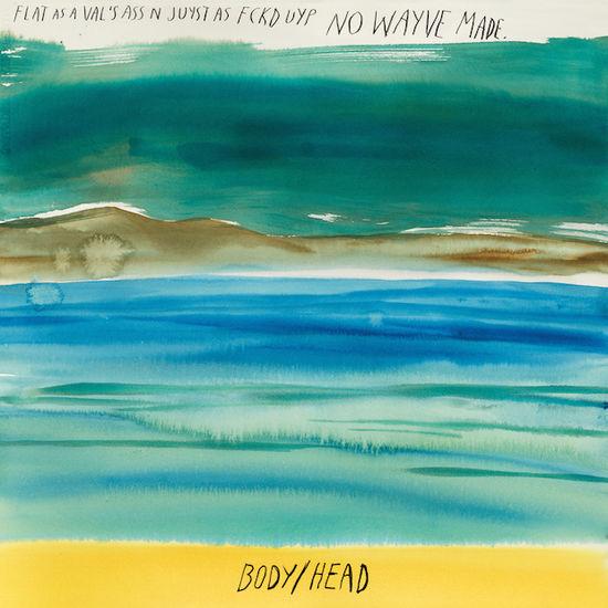 Body/Head: No Waves