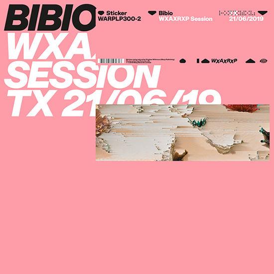 Bibio: WXAXRXP Session