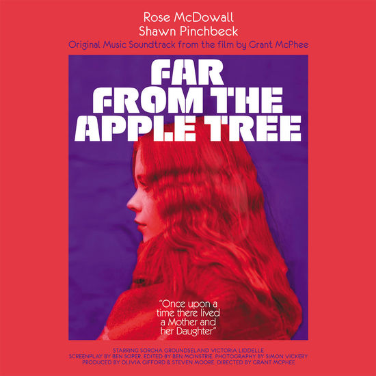 Rose Mcdowall & Shawn Pinchbeck: Original Music Soundtrack: Far From The Apple Tree