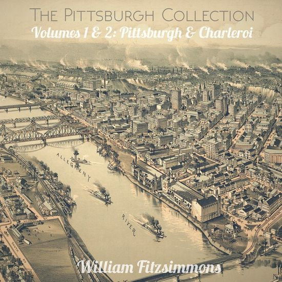 William Fitzsimmons: The Pittsburgh Collection Volumes 1 & 2