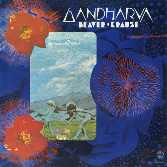Beaver and Krause: Gandharva The Celestial Musician