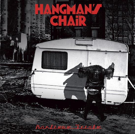 Hangman's Chair: Banlieue Triste