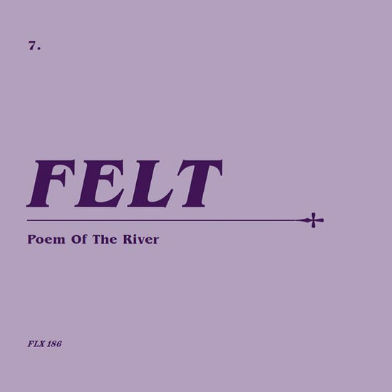 Felt: Poem Of The River: Remastered CD & 7