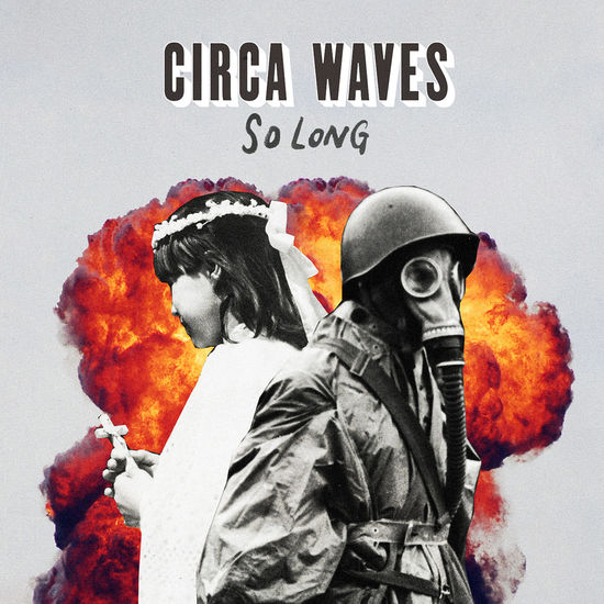 Circa Waves: So Long 7