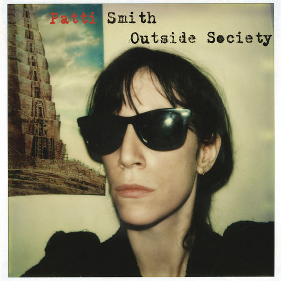 Patti Smith: Outside Society