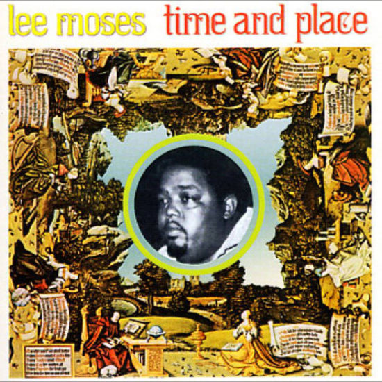 Lee Moses: Time And Place